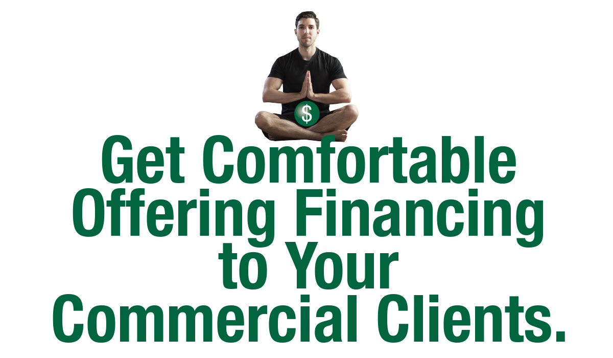 Get Comfortable Offering Financing to Your Commercial Clients